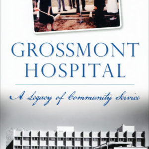 Grossmont Hospital: A Legacy of Community Service book by James Newland